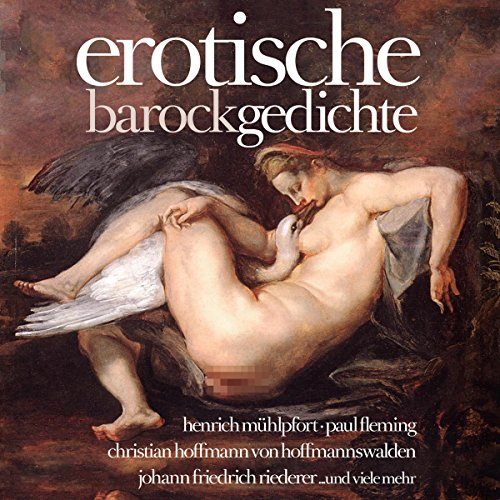 erotische barockgedichte                   By:                                                                                                                                 Heinrich Mühlpfort,                                                                                        Paul Fleming,                                                                                        Christian Hoffmann,                   and others                          Narrated by:                                                                                                                                 div.                      Length: 1 hr and 15 mins     Not rated yet     Overall 0.0