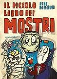 Il piccolo libro dei mostri. Piccoli libri mostruosi. Ediz. illustrata...
