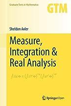 Measure, Integration & Real Analysis (Graduate Texts in Mathematics)