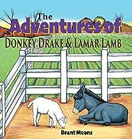The Adventures of Donkey Drake and Lamar Lamb