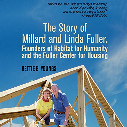 The Story of Millard and Linda Fuller audiobook cover art