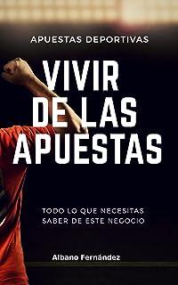 Apuestas deportivas: Vivir de las apuestas (Spanish Edition)