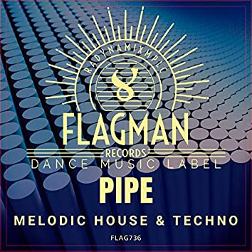 Pipe Melodic House & Techno