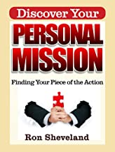 Discover Your Personal Mission: How To Find Your Piece of the Action (Ministry Enrichment)