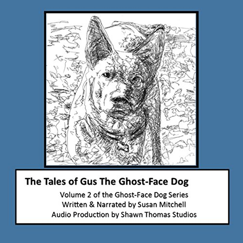 The Tales of Gus, the Ghost-Face Dog audiobook cover art
