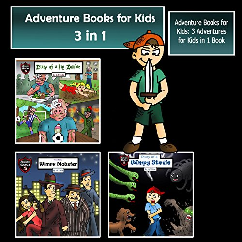 Adventure Books for Kids: 3 Adventures for Kids in 1 Book audiobook cover art