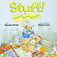 Stuff!: Reduce, Reuse Recycle