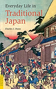 Everyday Life in Traditional Japan (Tuttle Classics) (English Edition) par [Charles Dunn, Laurence Broderick]