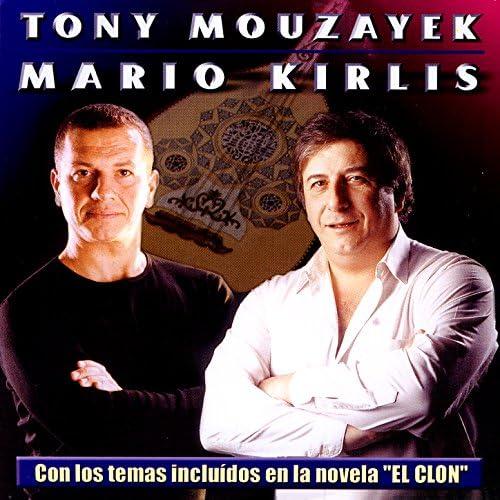 Tony Mouzayek|Mario Kirlis