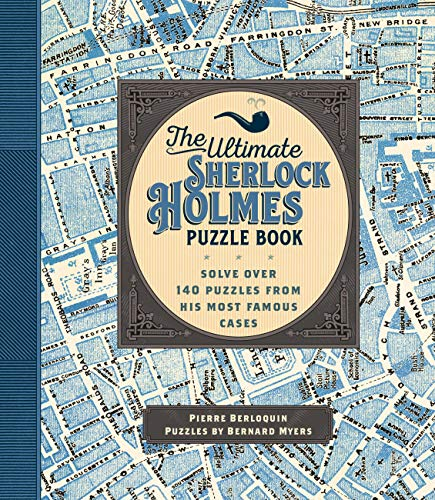 The Ultimate Sherlock Holmes Puzzle Book: Solve Over 140 Puzzles from His...