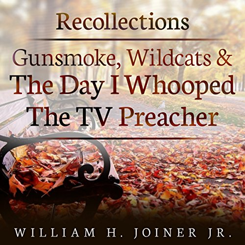Recollections: Gunsmoke, Wildcats, and the Day I Whooped the TV Preacher audiobook cover art