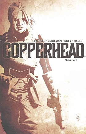 [Copperhead: A New Sheriff in Town Volume 1] (By (artist)  Ron Riley , By (artist)  Scott Godlewski , By (author)  Jay Faerber) [published: March, 2015]