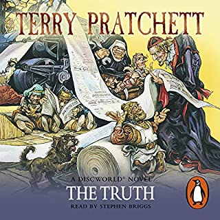 The Truth                   Written by:                                                                                                                                 Terry Pratchett                               Narrated by:                                                                                                                                 Stephen Briggs                      Length: 10 hrs and 23 mins     15 ratings     Overall 4.9