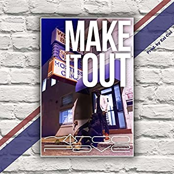 Make It Out (feat. Key Shad)