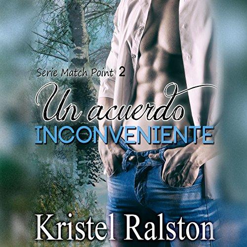 Un acuerdo inconveniente [An Inconvenient Agreement] audiobook cover art