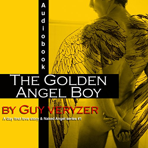 The Golden Angel Boy: A Gay First Love Story audiobook cover art