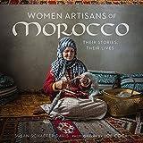 Women Artisans of Morocco: Their Stories, Their Lives - Susan Schaefer Davis