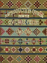Reproduction Quilts from the Civil War Period, 1850-1865: Patterns for Quilts, Blocks and Wall Pieces from the Civil War Era