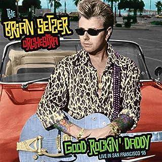Good Rockin' Daddy- Live In San Francisco '95 by The Brian Setzer Orchestra