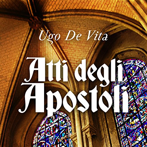 Atti degli Apostoli                   By:                                                                                                                                 Ugo De Vita                               Narrated by:                                                                                                                                 Ugo De Vita                      Length: 2 hrs and 43 mins     1 rating     Overall 4.0