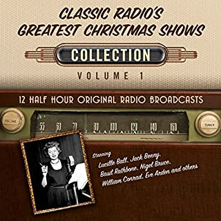 Classic Radio's Greatest Christmas Shows, Collection 1                   De :                                                                                                                                 Black Eye Entertainment                               Lu par :                                                                                                                                 full cast                      Durée : 5 h et 52 min     Pas de notations     Global 0,0