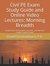 Civil PE Exam Study Guide and Online Video Lectures: Morning Breadth: Study Guide, Online Video Lectures, and Two Full-Len...