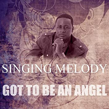 Got To Be An Angel