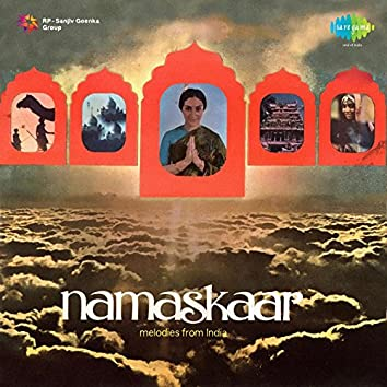 Namaskaar - Melodies from India