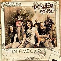 Take Me Closer