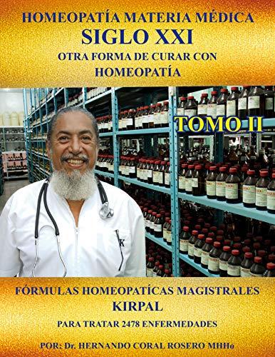MATERIA MÉDICA SIGLO XXI (TOMO II ): OTRA FORMA DE CURAR CON HOMEOPATÍA (Spanish Edition)