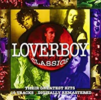 Loverboy - Classics - Their Greatest Hits by Loverboy (1997-02-21)