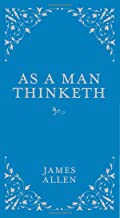 As a Man Thinketh (Classic Thoughts and Thinkers)