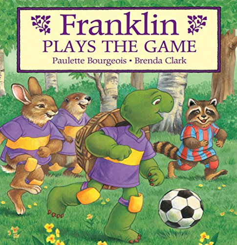 Franklin Plays the Game (Classic Franklin Stories Book 7)