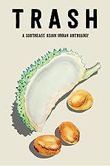 TRASH: A Southeast Asian Urban Anthology Kindle Edition