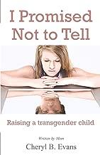 I Promised Not to Tell: Raising a transgender child