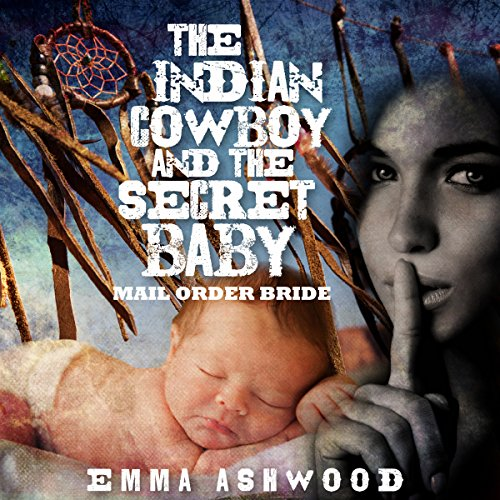 Mail Order Bride: The Indian Cowboy and the Secret Baby  By  cover art