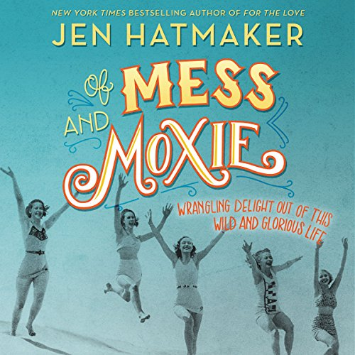 Of Mess and Moxie cover art