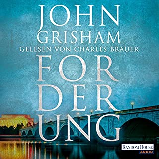 Forderung                   By:                                                                                                                                 John Grisham                               Narrated by:                                                                                                                                 Charles Brauer                      Length: 11 hrs and 52 mins     Not rated yet     Overall 0.0