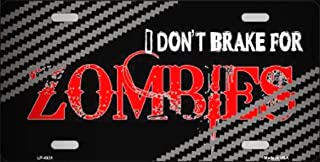 I Don't Brake For Zombies Walking Dead Metal Novelty License Plate Tag for Home/Man Cave Decor by PrettyMerchant