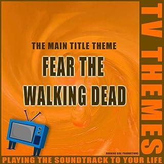 The Main Title Theme - Fear The Walking Dead