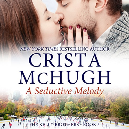 A Seductive Melody: The Kelly Brothers, Book 5 cover art