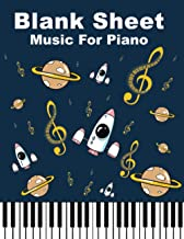 Blank Sheet Music For Piano: Space Music Notebook Kids : Wide Staff, perfect size for learning (8.5x11) / 3 Staves Per Pag...