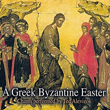 A Greek Byzantine Easter