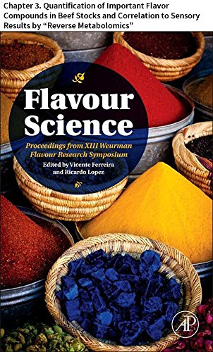 """Flavour Science: Chapter 3. Quantification of Important Flavor Compounds in Beef Stocks and Correlation to Sensory Results by """"Reverse Metabolomics"""" (English Edition)"""