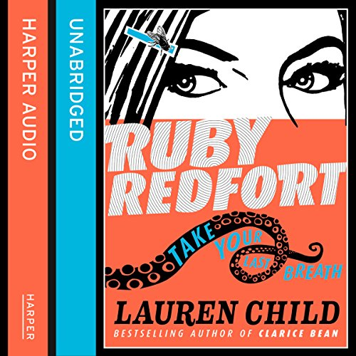 Take Your Last Breath     Ruby Redfort, Book 2              By:                                                                                                                                 Lauren Child                               Narrated by:                                                                                                                                 Rachael Stirling                      Length: 7 hrs and 48 mins     Not rated yet     Overall 0.0