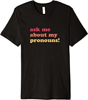 Best ask me about my pronouns shirt Reviews