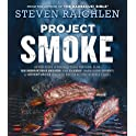 Project Smoke Seven Steps To Smoked Food Nirvana