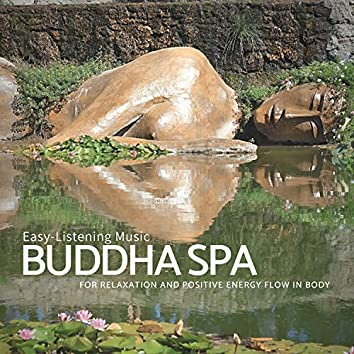 Buddha Spa - Easy-Listening Music For Relaxation And Positive Energy Flow In Body
