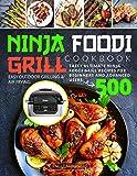 Ninja Foodi Grill Cookbook: Tasty Ultimate Ninja Foodi Grill Recipes for Beginners and Advanced...
