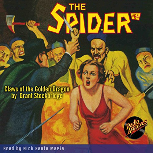 The Spider #64     Claws of the Golden Dragon              By:                                                                                                                                 Grant Stockbridge                               Narrated by:                                                                                                                                 Nick Santa Maria                      Length: 4 hrs and 17 mins     Not rated yet     Overall 0.0